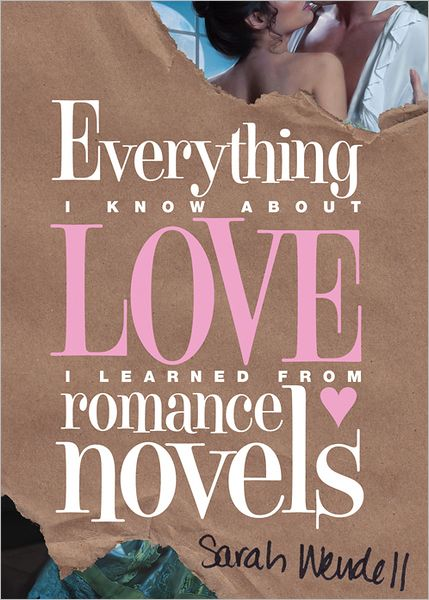 everything-i-know-about-love-i-learned-from-romance-novels